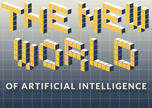 The New World of Artificial Intelligence